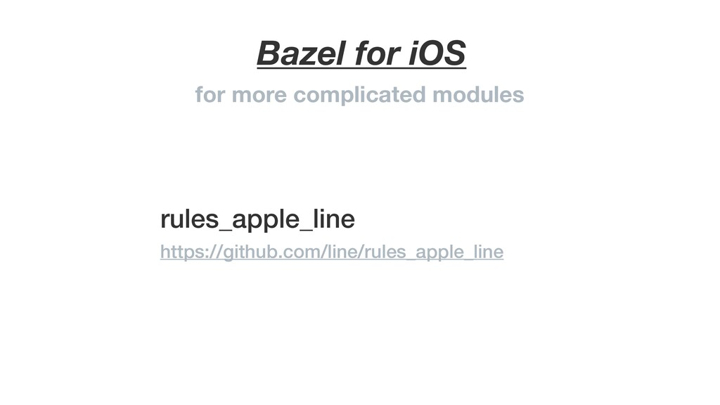 Bazel for iOS for more complicated modules rule...