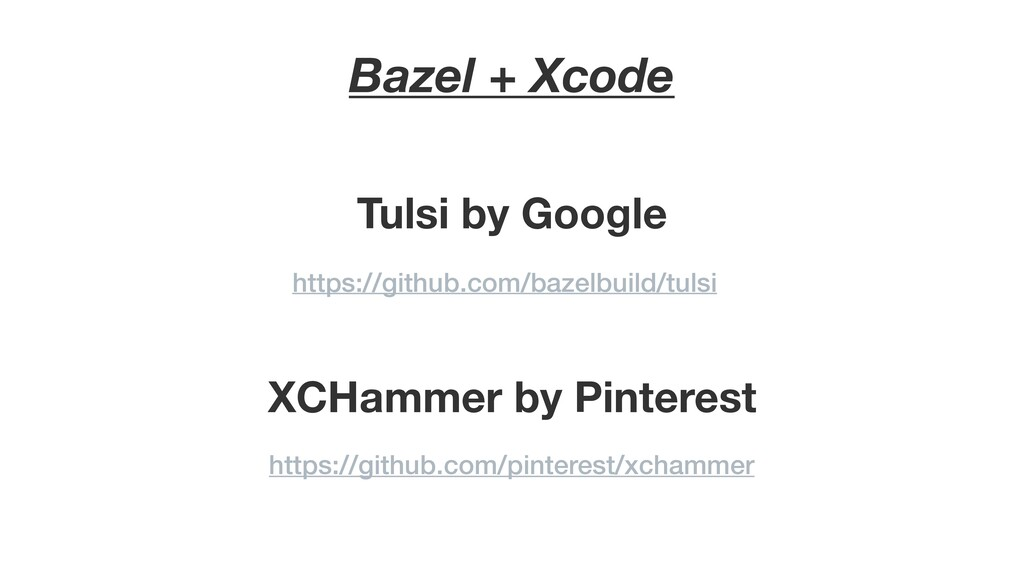 Tulsi by Google https://github.com/bazelbuild/t...