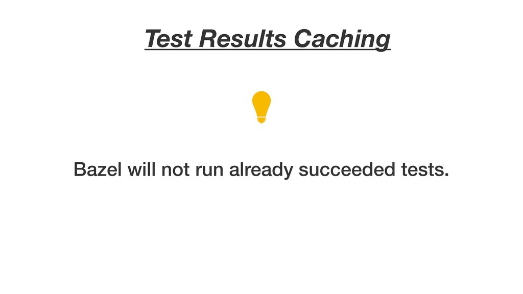 Test Results Caching Bazel will not run already...