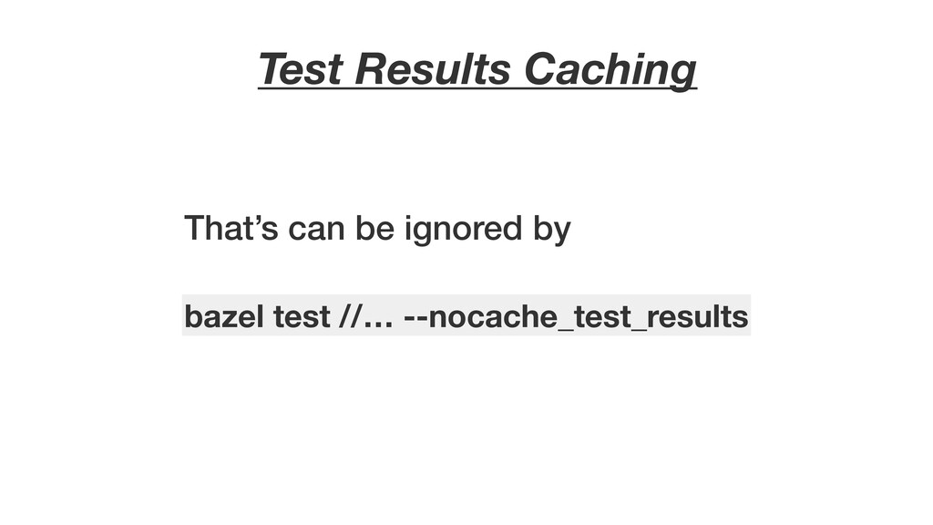 Test Results Caching That's can be ignored by b...