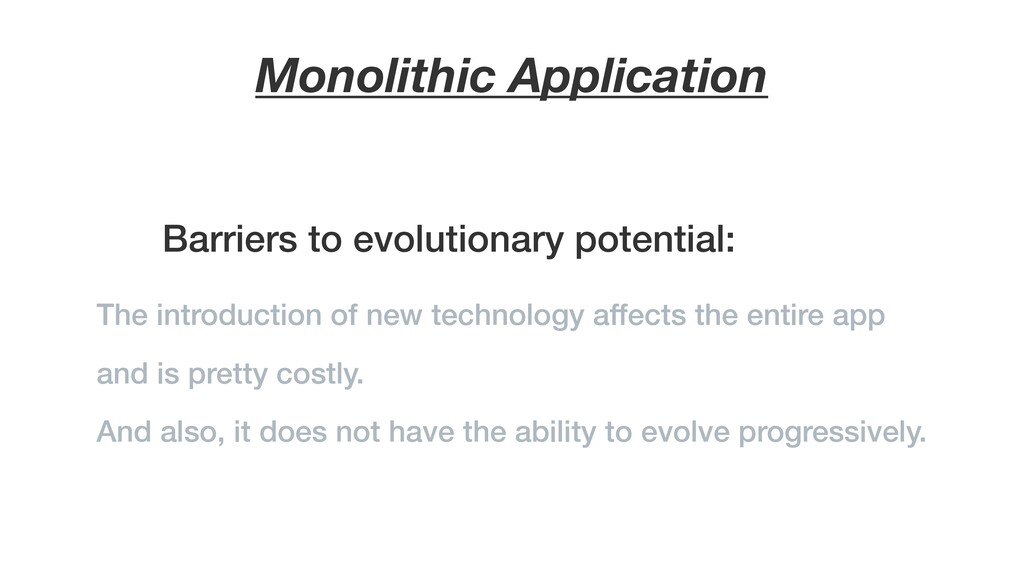Barriers to evolutionary potential: Monolithic ...