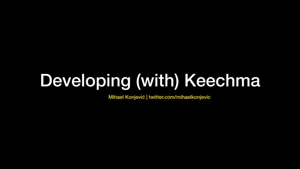 Developing (with) Keechma Mihael Konjević | twi...