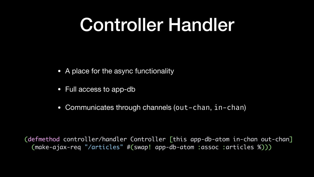 Controller Handler • A place for the async func...