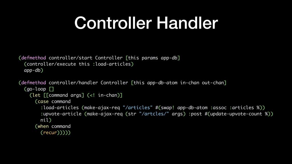 Controller Handler (defmethod controller/start ...