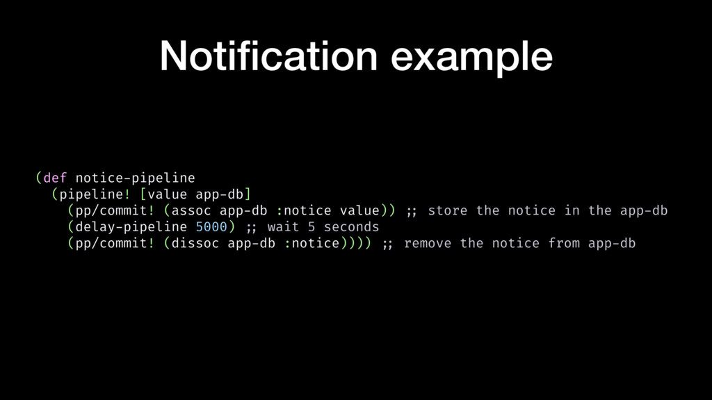 Notification example (def notice-pipeline (pipel...