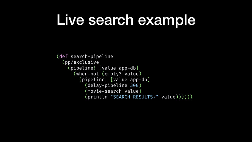 Live search example (def search-pipeline (pp/ex...