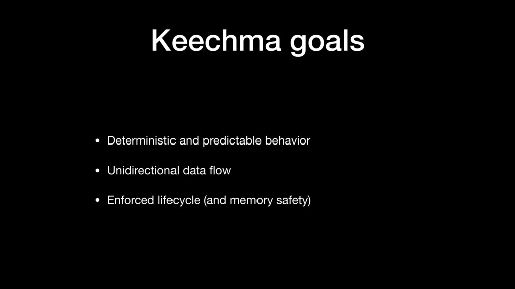 Keechma goals • Deterministic and predictable b...