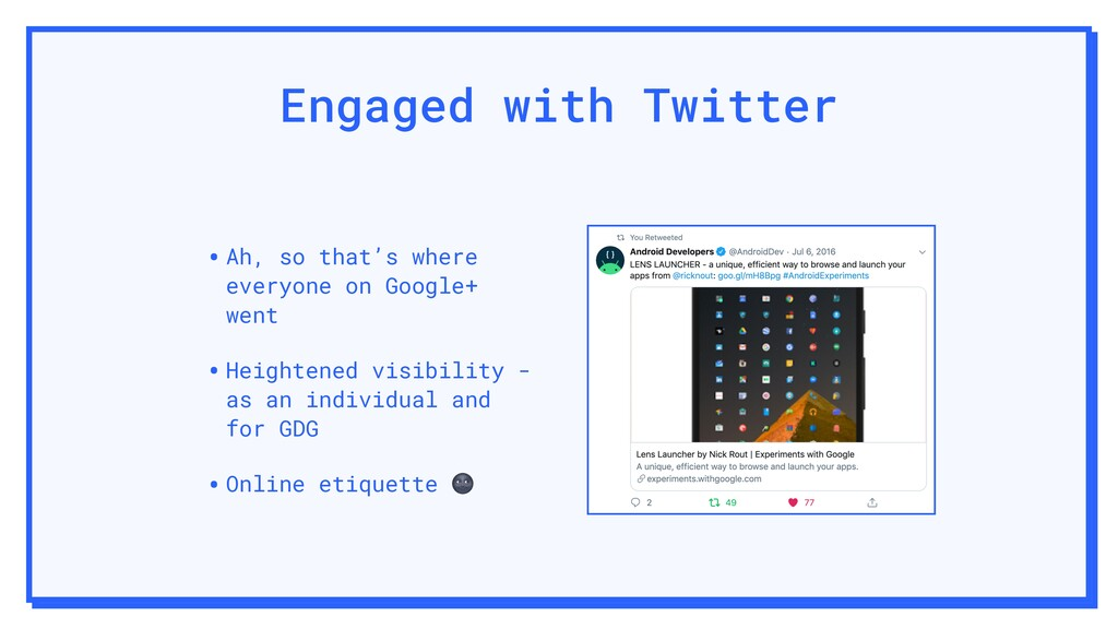 Engaged with Twitter •Ah, so that's where every...