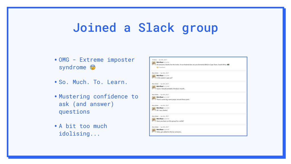 Joined a Slack group •OMG - Extreme imposter sy...