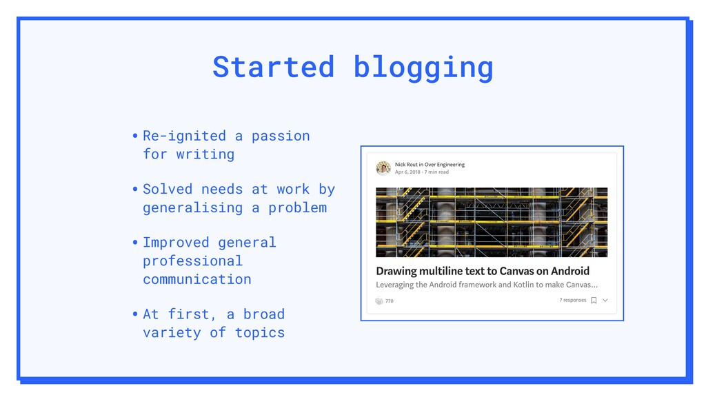 Started blogging •Re-ignited a passion for writ...