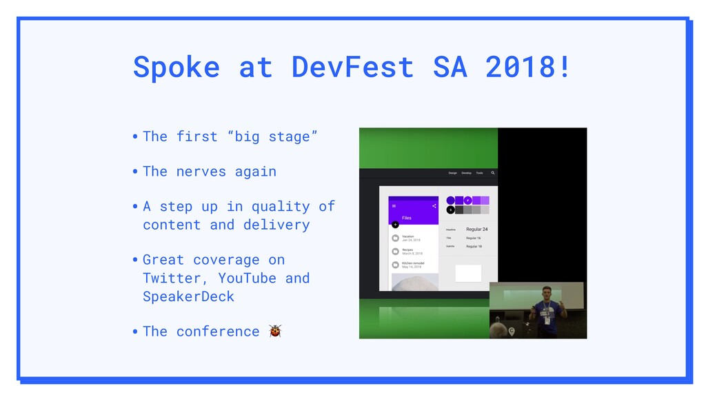"Spoke at DevFest SA 2018! •The first ""big stage..."