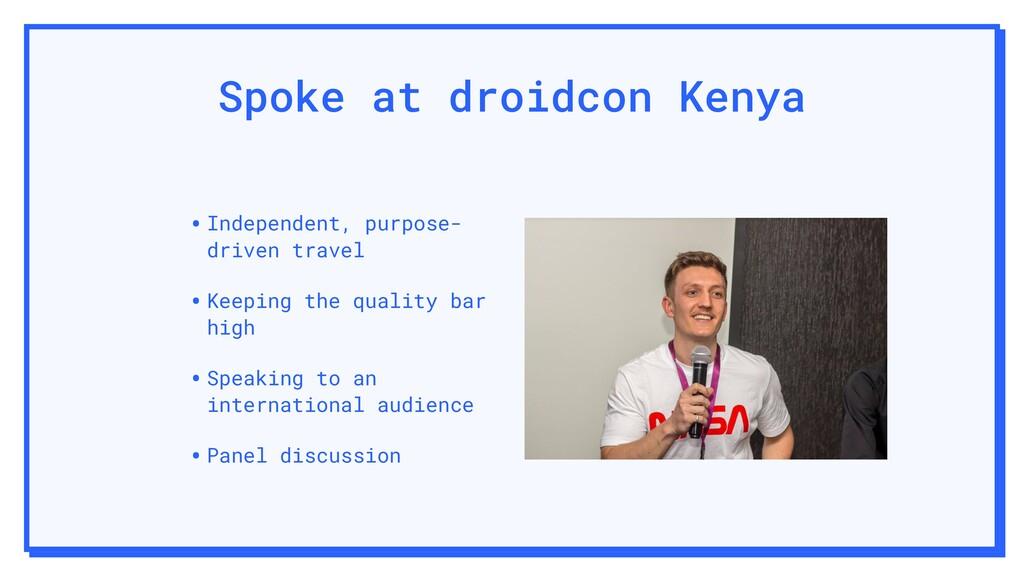 Spoke at droidcon Kenya •Independent, purpose- ...