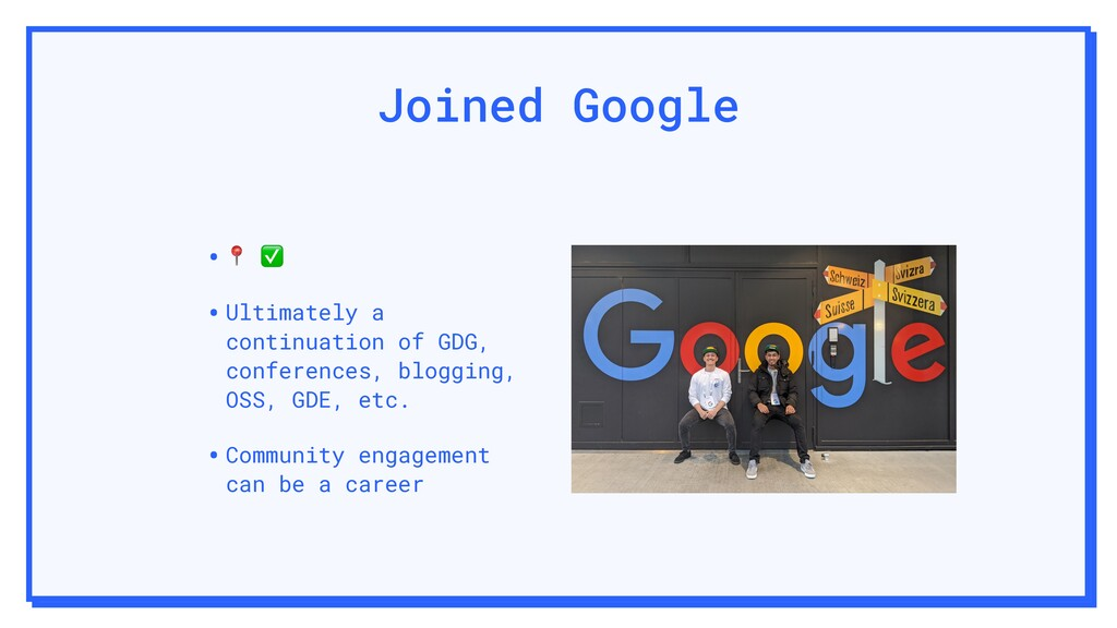 Joined Google • ✅ •Ultimately a continuation of...