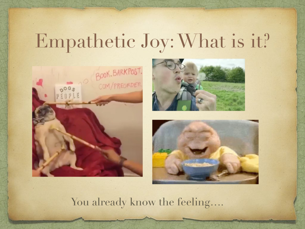 Empathetic Joy: What is it? You already know th...