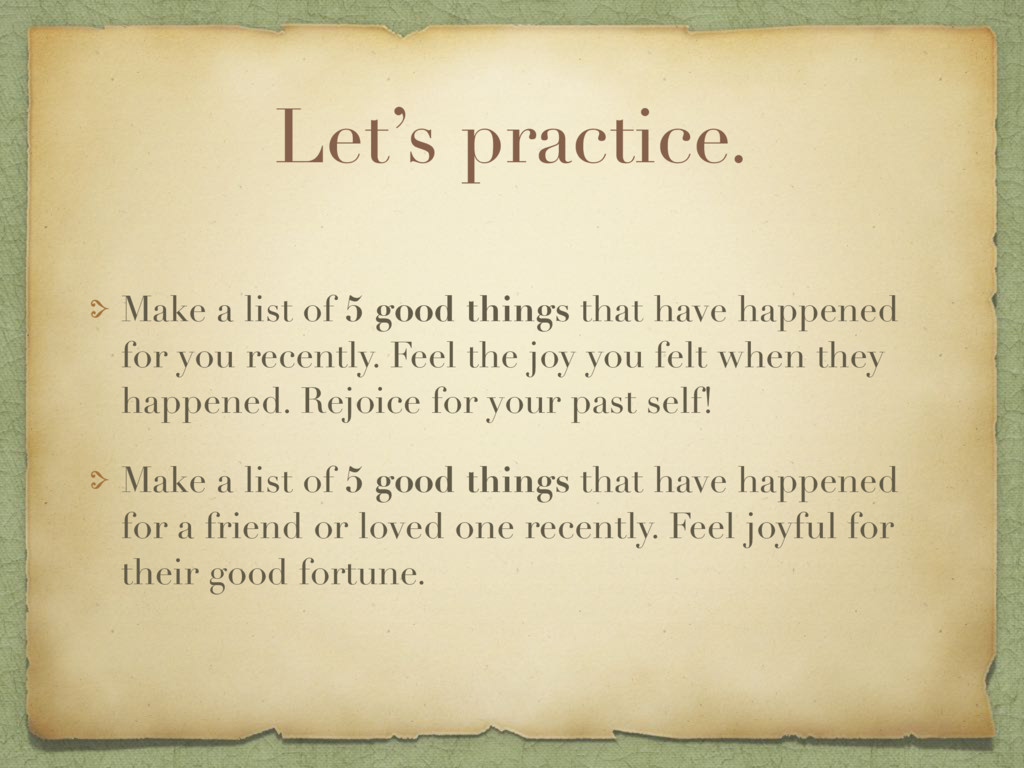 Let's practice. Make a list of 5 good things th...