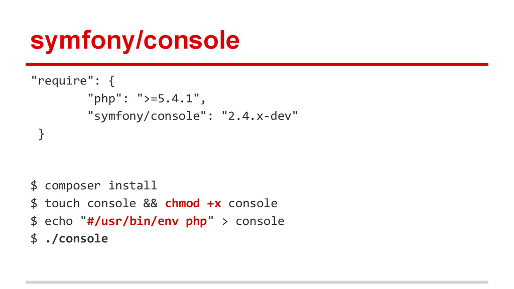 "symfony/console ""require"": { ""php"": "">=5.4.1"", ..."