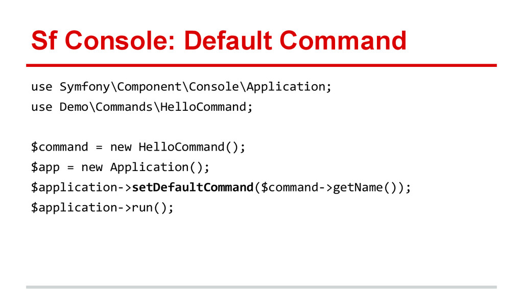 Sf Console: Default Command use Symfony\Compone...