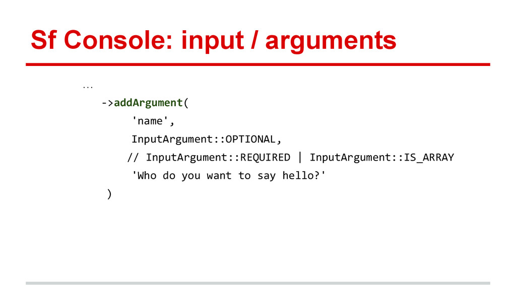 Sf Console: input / arguments … ->addArgument( ...