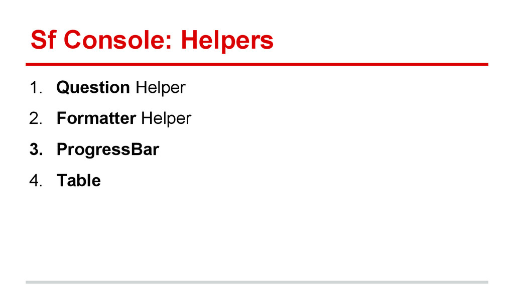 Sf Console: Helpers 1. Question Helper 2. Forma...