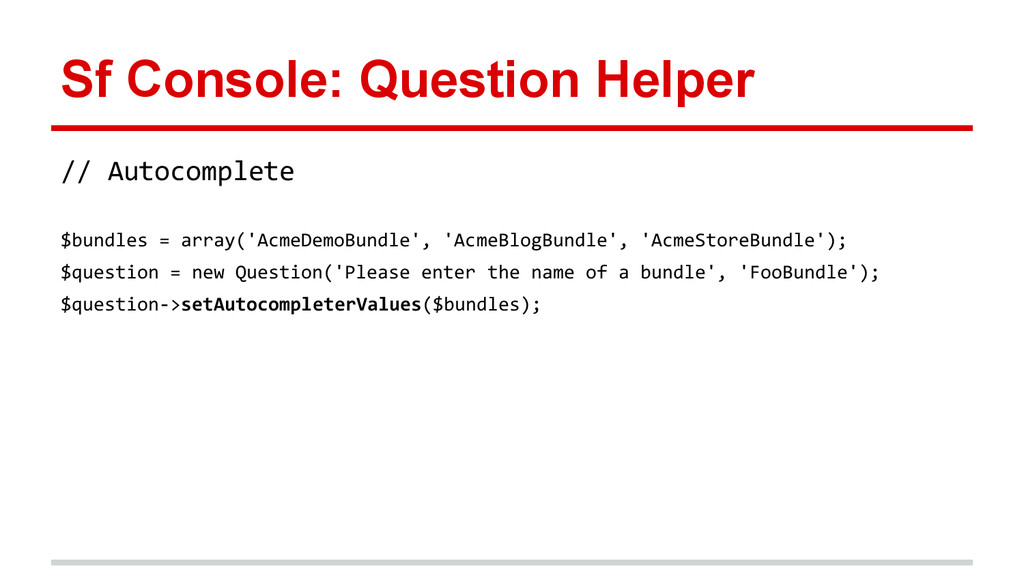 Sf Console: Question Helper // Autocomplete $bu...
