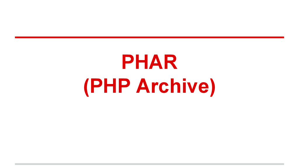 PHAR (PHP Archive)