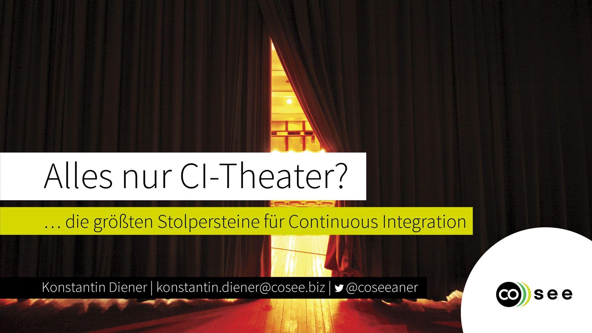 Alles nur CI-Theater? Konstantin Diener | cosee...