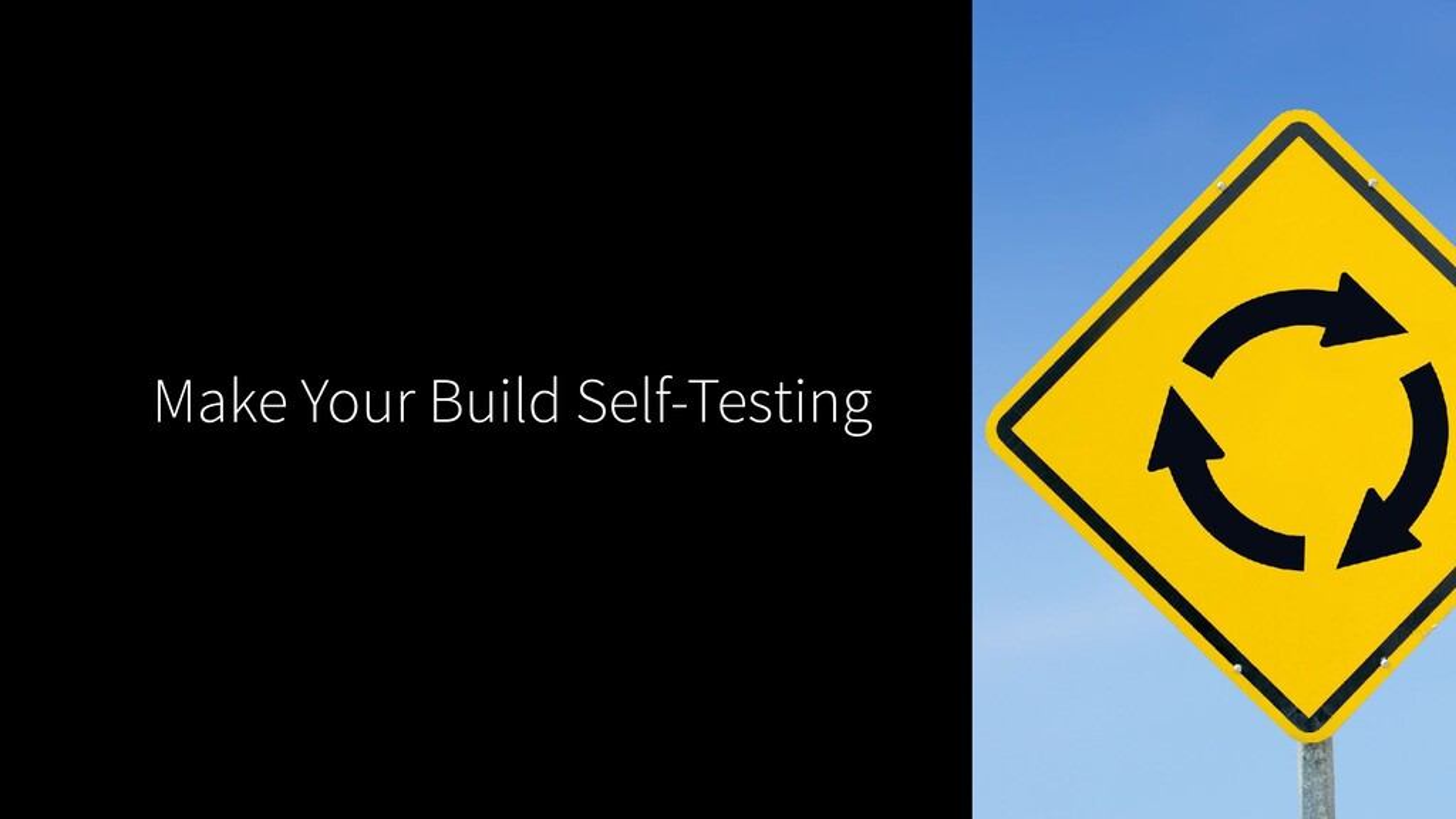 Make Your Build Self-Testing
