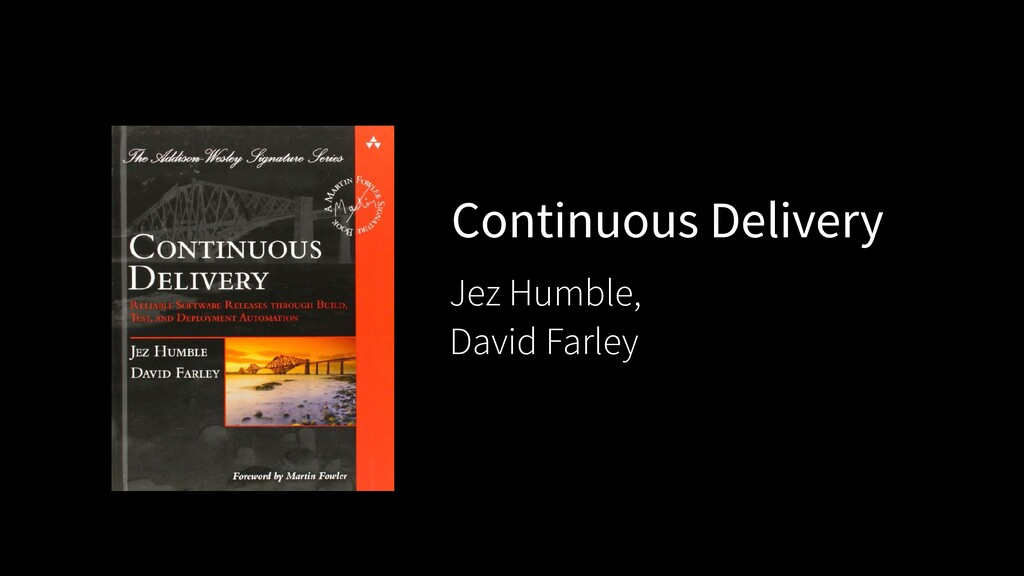 Continuous Delivery Jez Humble, David Farley
