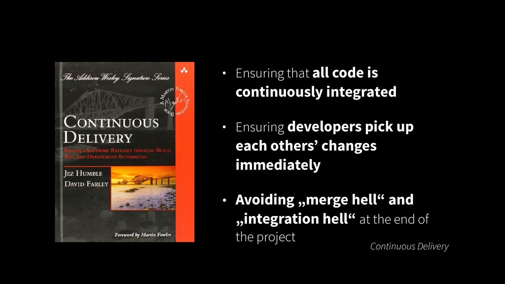 • Ensuring that all code is continuously integr...
