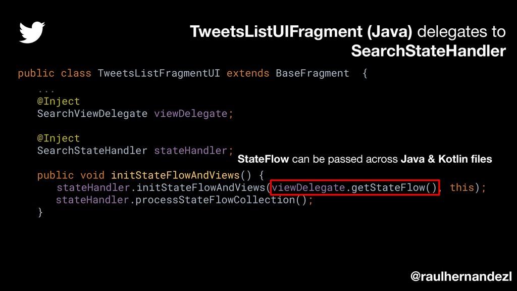 TweetsListUIFragment (Java) delegates to Search...