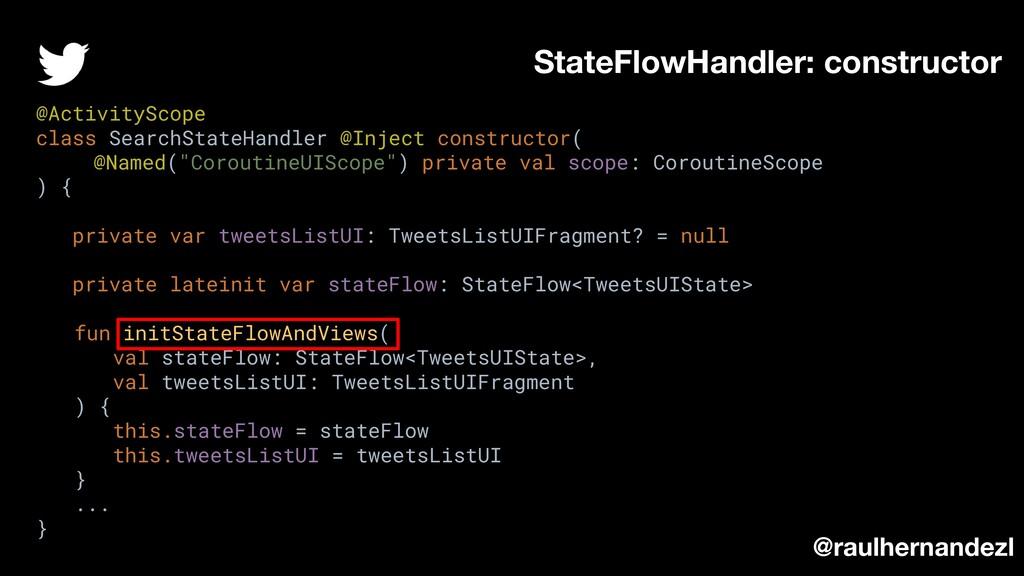 StateFlowHandler: constructor @raulhernandezl @...