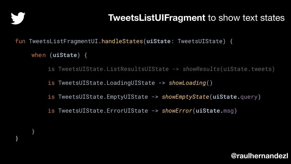 TweetsListUIFragment to show text states @raulh...