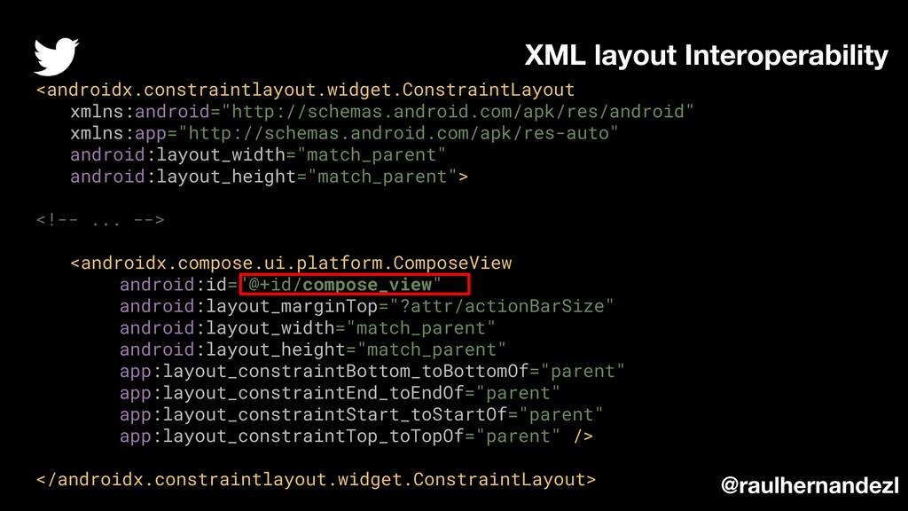 XML layout Interoperability <androidx.constrain...