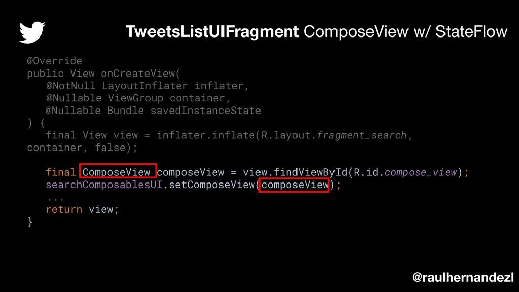 TweetsListUIFragment ComposeView w/ StateFlow @...