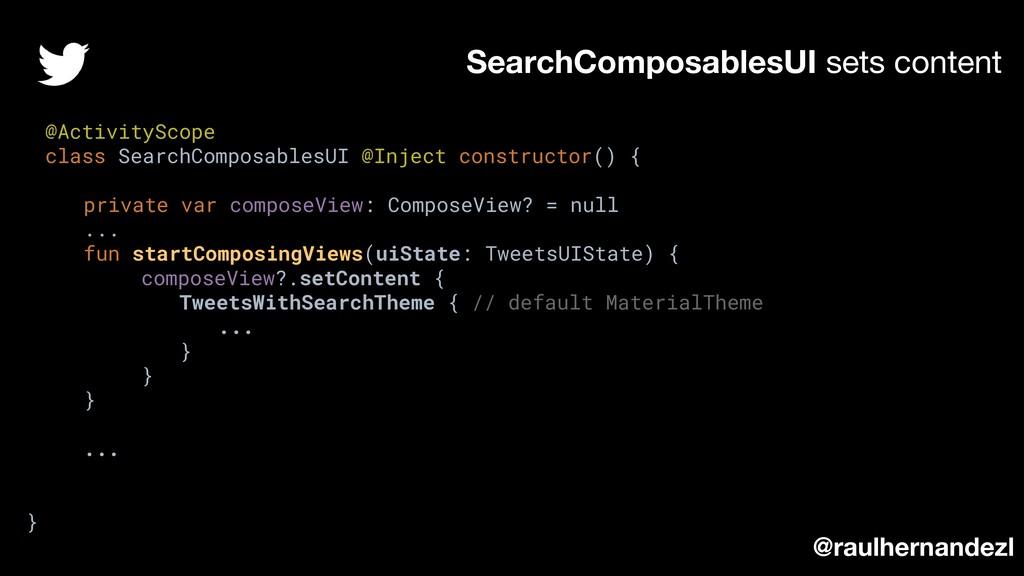 SearchComposablesUI sets content @raulhernandez...