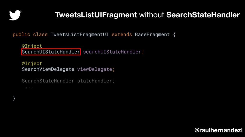 TweetsListUIFragment without SearchStateHandler...