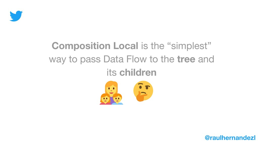 """Composition Local is the """"simplest"""" way to pass..."""
