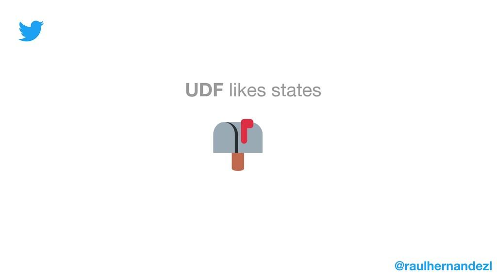 UDF likes states @raulhernandezl