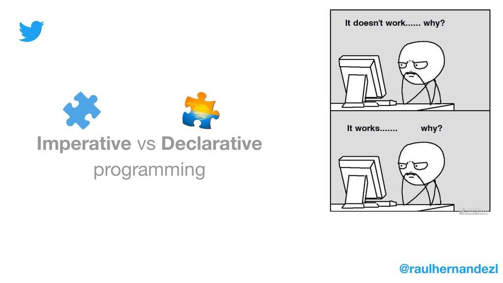 Imperative vs Declarative programming @raulhern...