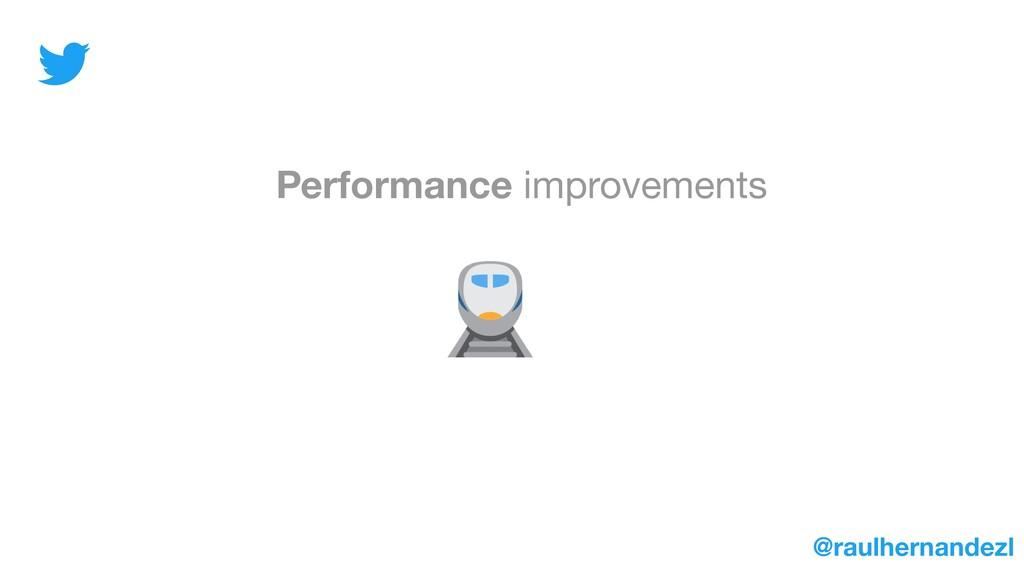 Performance improvements @raulhernandezl
