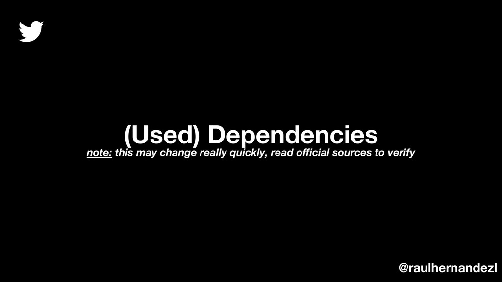 (Used) Dependencies note: this may change reall...