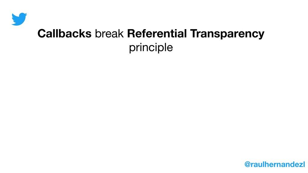 Callbacks break Referential Transparency princi...