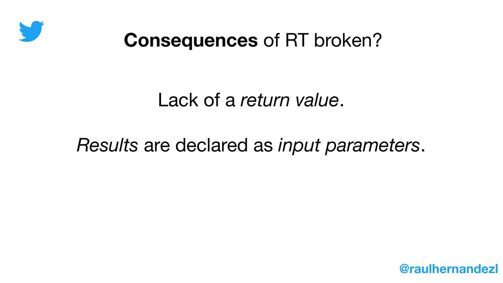 Lack of a return value. Results are declared as...