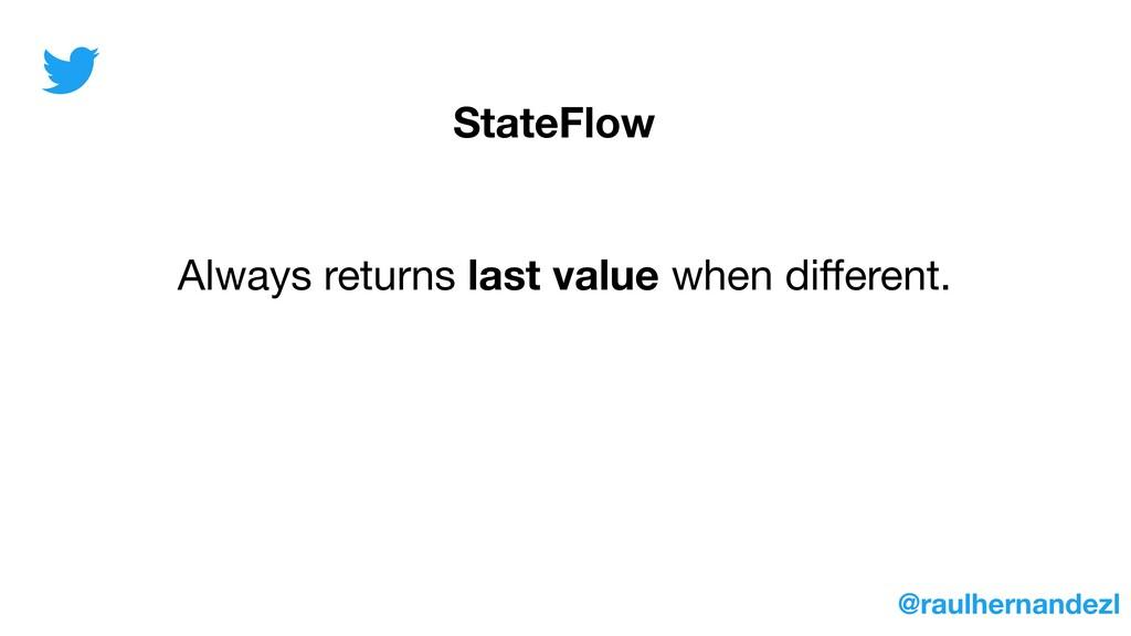 StateFlow Always returns last value when differe...