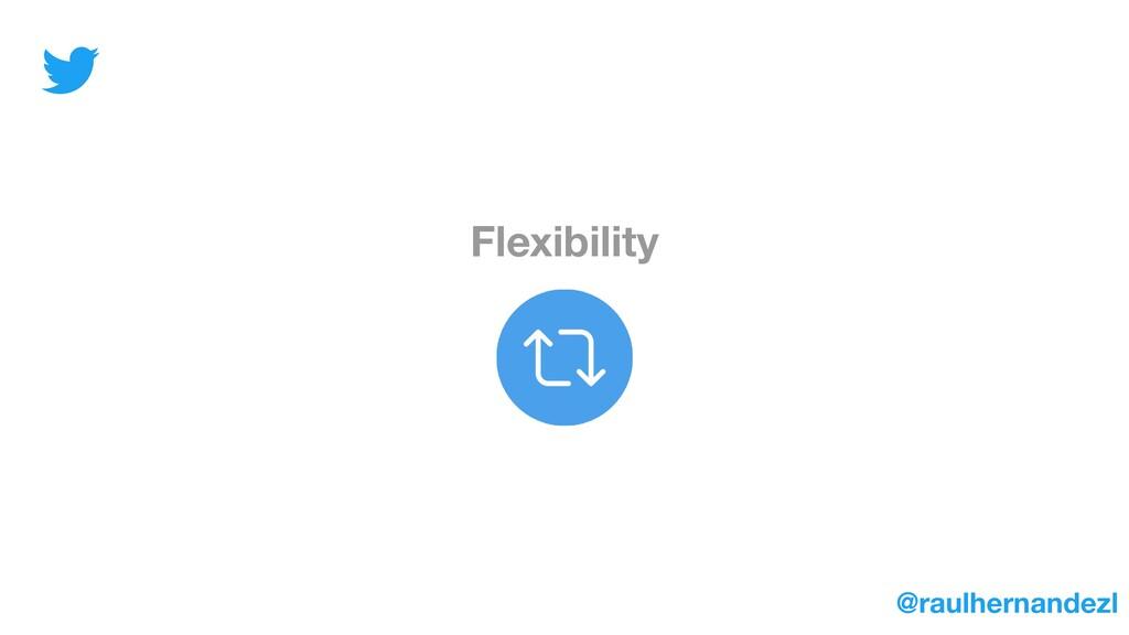 Flexibility @raulhernandezl