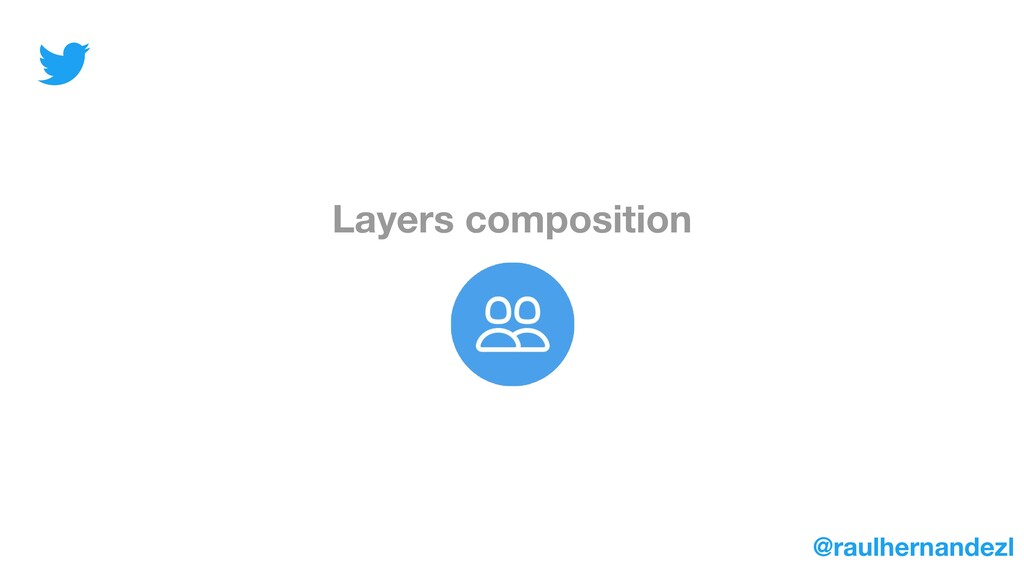 Layers composition @raulhernandezl