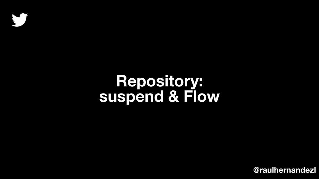 Repository: suspend & Flow @raulhernandezl