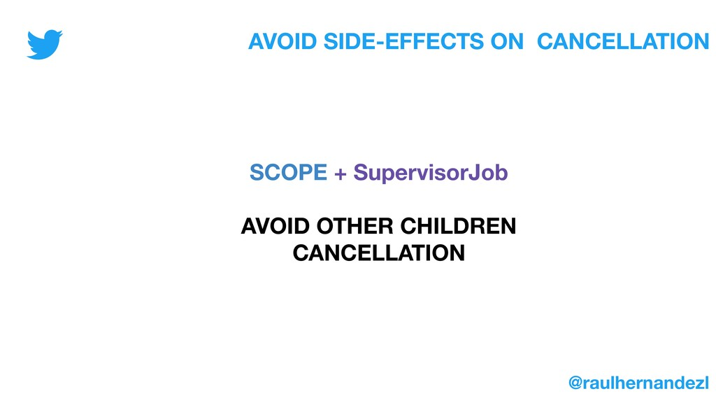 AVOID SIDE-EFFECTS ON CANCELLATION SCOPE + Supe...