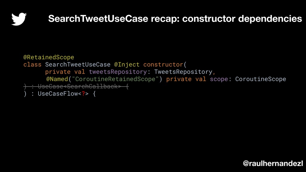 @RetainedScope class SearchTweetUseCase @Inject...
