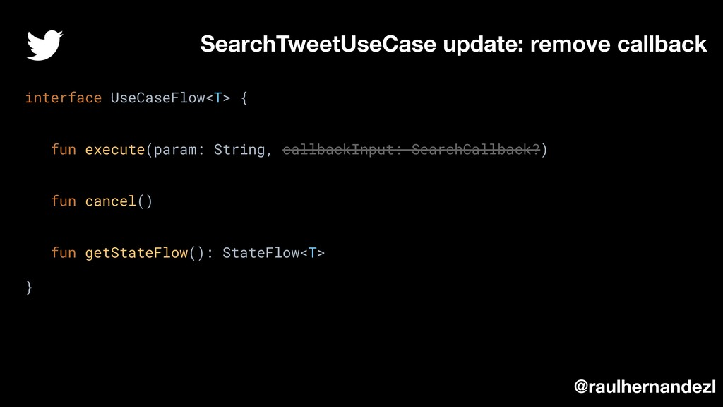 SearchTweetUseCase update: remove callback @rau...